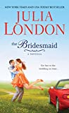 London, Julia: The Bridesmaid: A Novella