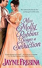 Miss Molly Robbins Designs a Seduction by…