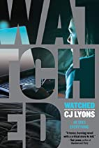 Watched by C. J. Lyons