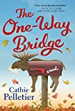 Pelletier, Cathie: The One-Way Bridge: A Novel