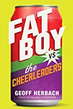 Fat Boy vs. the Cheerleaders by Geoff…
