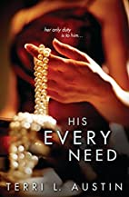His Every Need (Beauty and the Brit) by…