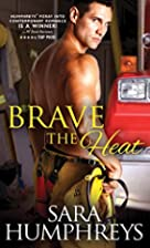 Brave the Heat by Sara Humphreys
