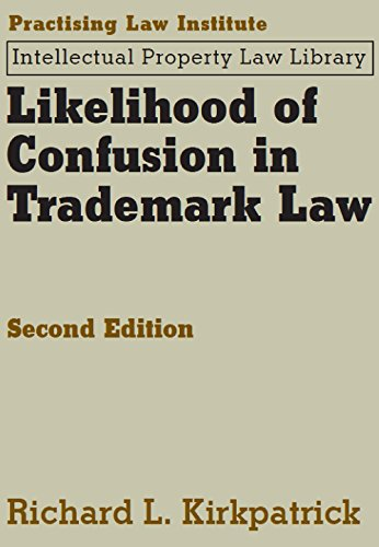 likelihood-of-confusion-in-trademark-law-2nd-edition-practising-law-institute-intellectual-property-law-library