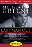 Greene, Melissa Fay: Last Man Out: The Story of the Springhill Mine Disaster