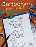 Artell, Mike: Cartooning for Kids