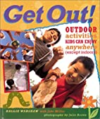 Get Out!: Outdoor Activities Kids Can Enjoy…