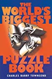Townsend, Charles Barry: The World's Biggest Puzzle Book