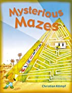 Mysterious Mazes by Christian Kämpf