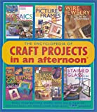 Baskett, Mickey: Encyclopedia of Craft Projects in an Afternoon