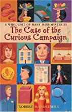 The Case of the Curious Campaign: A Whodunit…
