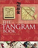 Slocum, Jerry: The Tangram Book: The Story of the Chinese Puzzle With over 2000 Puzzles to Solve