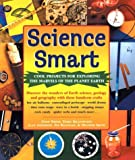 Anderson, Alan: Science Smart: Cool Projects for Exploring the Marvels of the Planet Earth