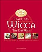 Practical Wicca the Easy Way by Christine…