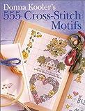 Kooler, Donna: Donna Kooler's 555 Cross-Stitch Motifs