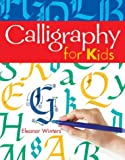 Winters, Eleanor: Calligraphy for Kids
