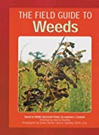 The Field Guide to Weeds by Lawrence J.…