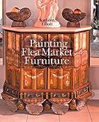 Painting Flea Market Furniture by Kathryn…