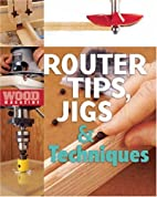 Wood Magazine: Router Tips, Jigs &…