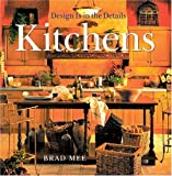 Mee, Brad: Kitchens: Design Is in the Details