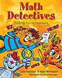 Wortzman, Ricki: Math Detectives: Finding Fun in Numbers