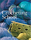 [???]: Crocheting School: A Complete Course