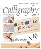 Beginner's guide to calligraphy by Marie…