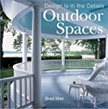 Mee, Brad: Outdoor Spaces: Design Is in the Details
