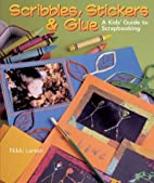 Scribbles, Stickers & Glue: A Kids' Guide to…