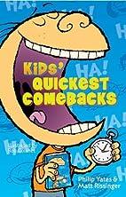 Kids' Quickest Comebacks by Philip…