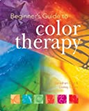 Dee, Jonathan: Beginner's Guide to Color Therapy