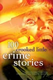 Robert H. Weinberg: 100 Crooked Little Crime Stories (100 Stories)