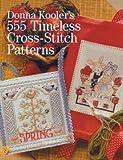 Kooler, Donna: Donna Kooler's 555 Timeless Cross-Stitch Patterns
