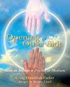 Opening to the Other Side: How to Become a…