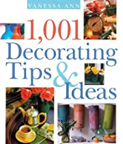 1,001 Decorating Tips & Ideas by Vanessa-Ann