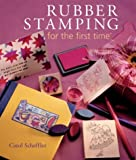Scheffler, Carol: Rubber Stamping for the First Time