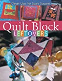 Prolific Impressions, Inc: Quilt Block Leftovers: Clever Uses For Spare Squares