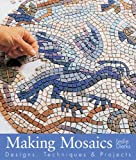 Dierks, Leslie: Making Mosaics: Designs, Techniques & Projects