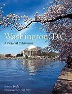 Washington, D.C.: A Pictorial Celebration by…