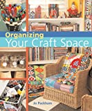 Vanessa-Ann: Organizing Your Craft Space