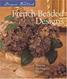 Dickt, Donna DeAngelis: Designer Beadwork French Beaded Designs: French Beaded Designs
