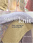 Start to Knit: From Casting On to Binding…