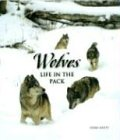 Whitt, Chris: Wolves: Life In The Pack