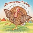 Albuquerque Turkey by B. G. Ford