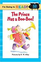 The Prince Has a Boo-Boo! by Harriet Ziefert