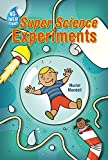 Mandell, Muriel: No-Sweat Science: Super Science Experiments