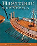 Mondfeld, Wolfram Zu: Historic Ship Models
