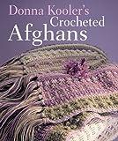 Kooler, Donna: Donna Kooler's Crocheted Afghans
