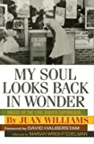 Williams, Juan: My Soul Looks Back in Wonder: Voices of the Civil Rights Experience