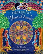 Decoding Your Dreams by Ray Douglas